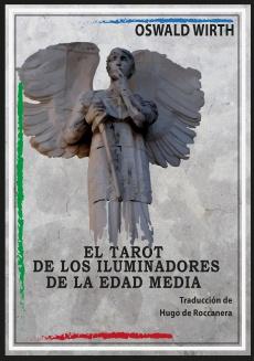 El Tarot de los Iluminadores de la Edad Media. Edición de Antonio Joaquín González