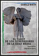 El Tarot de los Iluminadores de la Edad Media. Traducción de Hugo de Roccanera