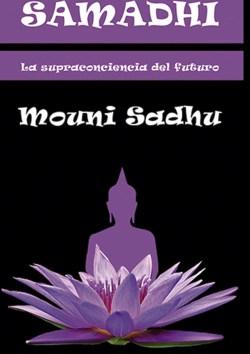 Samadhi. Mouni Sadhu